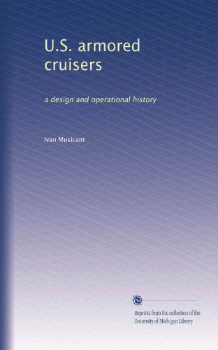 Armored Cruiser - U.S. armored cruisers: a design and operational history