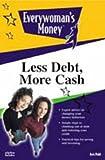 Less Debt, More Cash, Avis Pohl, 002864011X