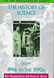 The History of Science from 1946 to the 1990s, Ray Spangenburg and Diane Moser, 0816027439