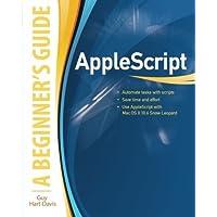 AppleScript: A Beginner's Guide by Guy Hart-Davis (2009-12-31)