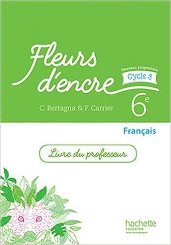 Fleurs D Encre Francais Cycle 3 6e Livre Du Professeur