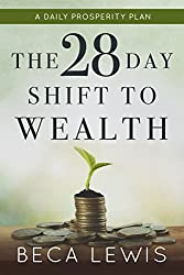 The 28 Day Shift To Wealth: A Daily Prosperity Plan (The Shift Series)