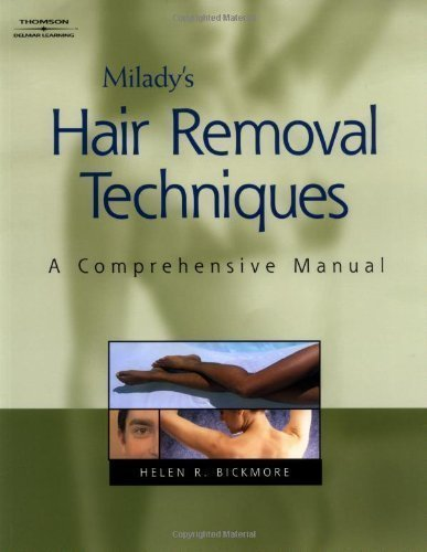 Milady's Hair Removal Techniques: A Comprehensive Manual 1st (first) Edition by Bickmore, Helen published by Milady (2003)