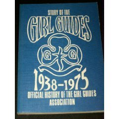Story of the Girl Guides 1938-1975: Official History of the Girl Guides - Girl Official Brownie