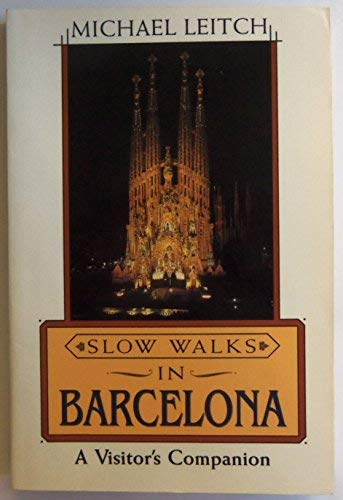 Slow Walks in Barcelona: A Visitor's Companion