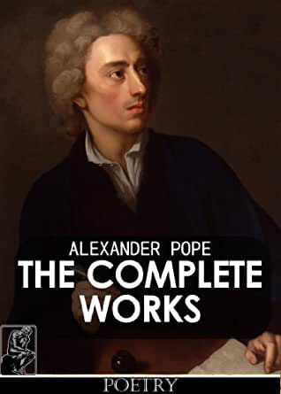 alexander pope essay of man summary Alexander pope: alexander pope, poet and satirist of the english augustan period, best known for his poems an essay on criticism (1711), the rape of the lock (1712-14), the dunciad (1728), and an essay on man (1733-34.