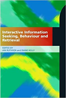 Book Interactive Information Seeking Behaviour and Retrieval by Ian Ruthven (2011-08-09)