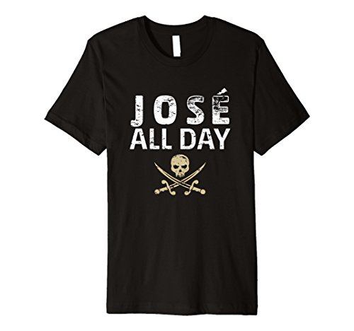 Jose All Day   Funny Gasparilla Pirate T Shirt