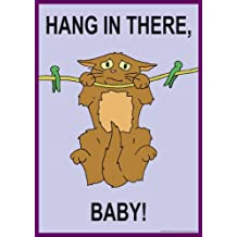Hang In There Baby! - Motivational Poster Print Art Picture - Size A3 (420 x 297 mm)