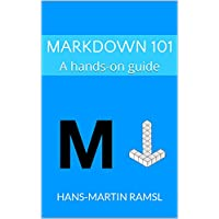 Amazon | Markdown 101: A hands-on guide (English Edition) [Kindle edition] by Hans-Martin Ramsl | Languages & Tools | Kindleストア