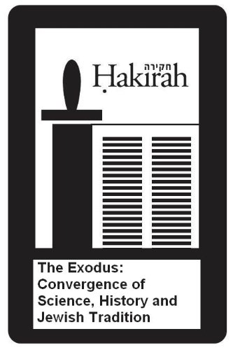 The Exodus: Convergence of Science, History and Jewish Tradition (Hakirah Book 14)