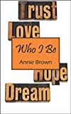 Who I Be, Annie Brown, 1432795139