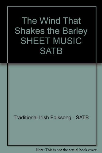 The Wind That Shakes the Barley SHEET MUSIC SATB