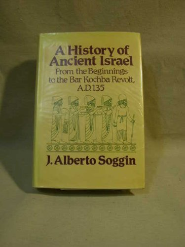 A History of Ancient Israel: From the Beginnings to the Bar Kochba Revolt, A.D. 135