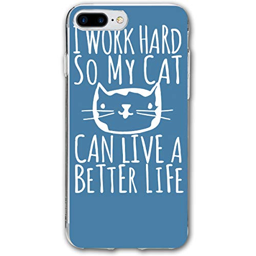 Silicone Case For IPhone 8 Plus, IPhone 7 Plus Case, I Work Hard So My Cat Can Live A Better Life Ultra Thin Mobile Phone Cover Case Full-Body Protective Cover For Apple IPhone 7 / 8 Plus 5.5'']()