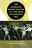 "Jonathan Shandell, ""The American Negro Theatre and the Long Civil Rights Era"" (U Iowa Press, 2018)"
