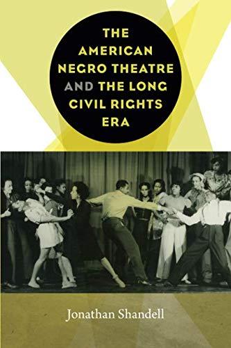 Search : The American Negro Theatre and the Long Civil RIghts Era (Studies Theatre Hist & Culture)