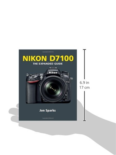 amazon com nikon d7100 expanded guides 9781781450543 jon rh amazon com nikon d7100 instruction manual nikon d7100 user's guide