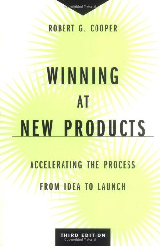 Download Winning at New Products: Accelerating the Process from Idea to Launch, Third Edition pdf epub