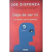 Deja de ser tu / Breaking the Habit of Being Yourself (Spanish Edition)
