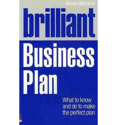 brilliant-business-plan-what-to-know-and-do-to-make-the-perfect-plan-author-kevan-williams-jan-2011