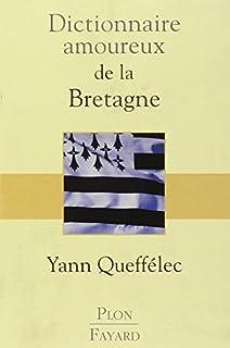 Dictionnaire amoureux de la Bretagne, Queffélec, Yann