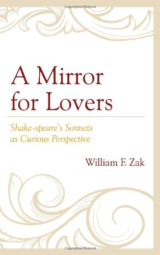A Mirror for Lovers: Shake-speare's Sonnets as Curious (Sonnet Mirror)