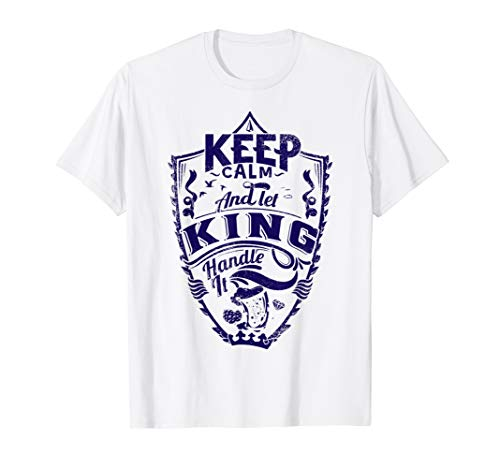 Keep calm and let King shirt surname last name gift (For Women Last Kings Shirt)