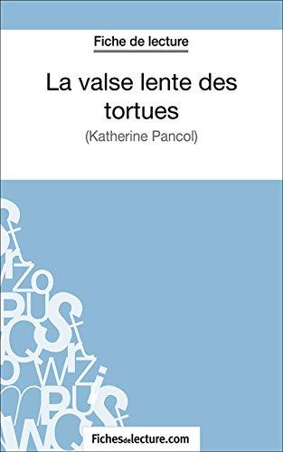 La valse lente des tortues: Analyse complète de l'oeuvre (French Edition)