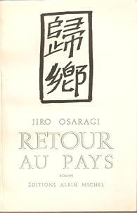 Retour Au Pays par Jirô Osaragi