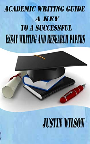 ACADEMIC WRITING GUIDE: A KEY TO A SUCCESSFUL ESSAY WRITING