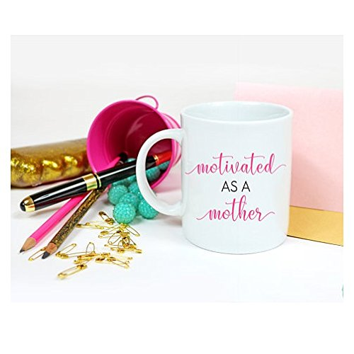 motivated as a mother / mom mug / gift for mom / Mompreneur / motivated mom / mothers day gift / gift under 15 / mug for her / funny mug