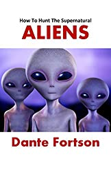 How To Hunt The Supernatural: Aliens