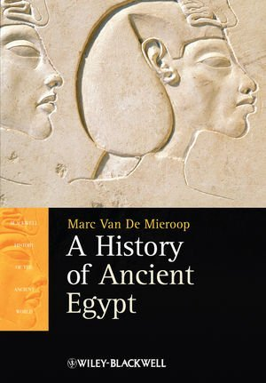 By Marc Van De Mieroop - A History of Ancient Egypt (7/31/10)
