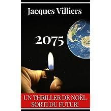 2075 : L'heure du choix !: Livre 1 (French Edition)