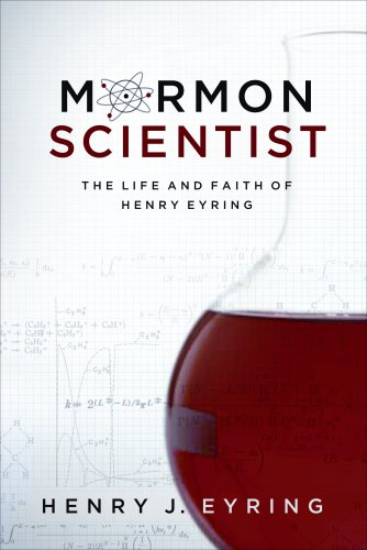 Mormon Scientist: The Life and Faith of Henry Eyring ebook