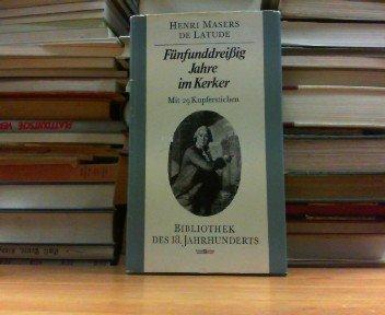 Fünfunddreißig Jahre im Kerker (Bibliothek des 18. Jahrhundert)
