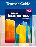 Edexcel A2 Economics Teacher Guide (+CD) (Gcse Photocopiable Teacher Resource Packs)
