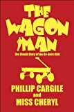 The Wagon Man, Phillip Cargile and Miss Cheryl, 1607039397