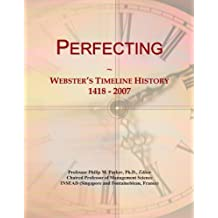 Perfecting: Webster's Timeline History, 1418 - 2007