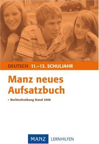 Manz neues Aufsatzbuch 11.-13. Schuljahr