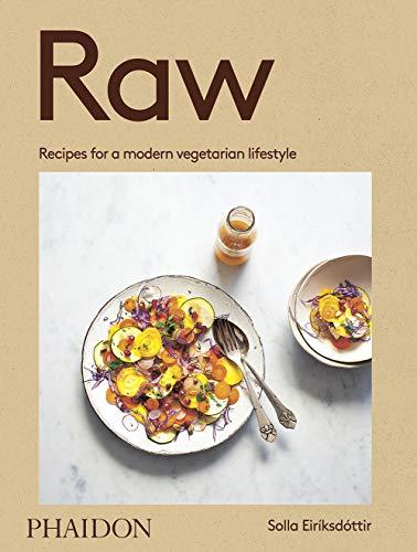 Raw: Recipes for a modern vegetarian lifestyle from acclaimed Icelandic cook Solla Eiríksdóttir