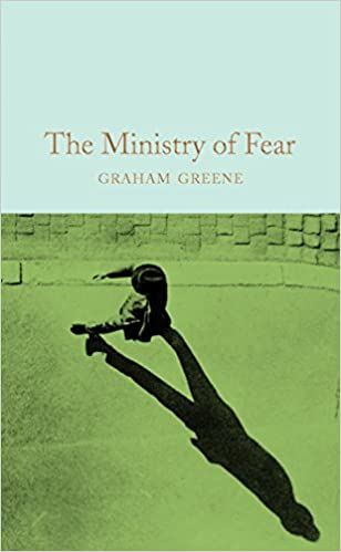 The Ministry of Fear (Macmillan Collector's Library)