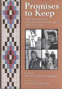 Promises to Keep: Public Health Policy for American Indians and Alaska Natives in the 21st Century