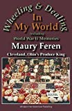 Wheeling and Dealing in My World, Maury Feren, 061536411X