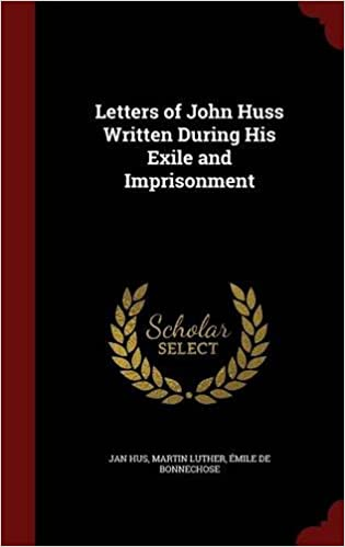 Letters Of John Huss Written During His Exile And Imprisonment Jan