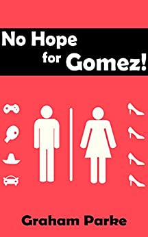 No Hope for Gomez! by [Parke, Graham]