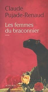 Les femmes du braconnier, Pujade-Renaud, Claude