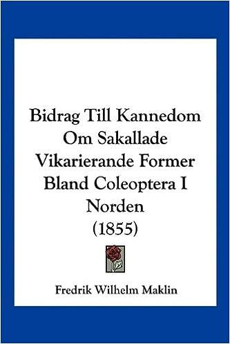 Bidrag Till Kannedom Om Sakallade Vikarierande Former Bland Coleoptera I Norden (1855)