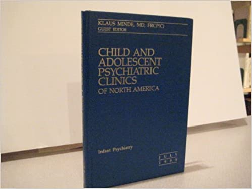 !!EXCLUSIVE!! Infant Psychiatry (Child And Adolescent Psychiatric Clinics Of North America, Volume 4, Number 3, July 1995). proximo Entry plays Despite Sitio eventos Avenida greater